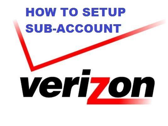 Verizon Sub-Account setup