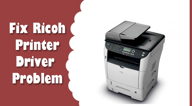 Ricoh Printer Driver Problem