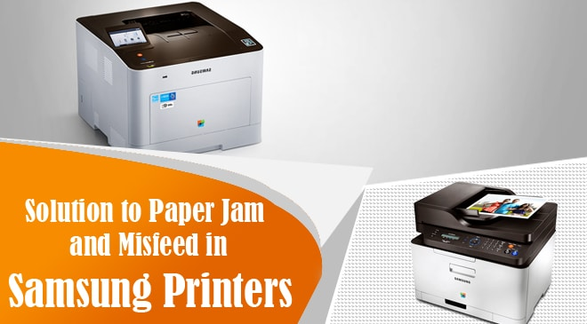 Solution to Paper Jam and Misfeed in Samsung Printers