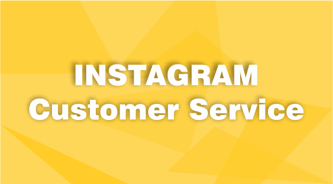 Instagram Customer Service