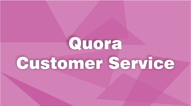 Quora Customer Service