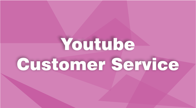 Youtube Customer Service