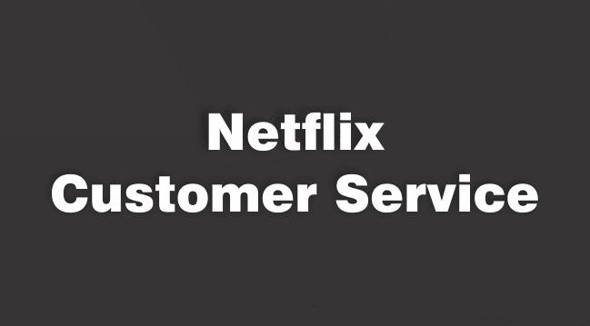 netflix customer service
