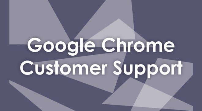 Google Chrome Customer Service