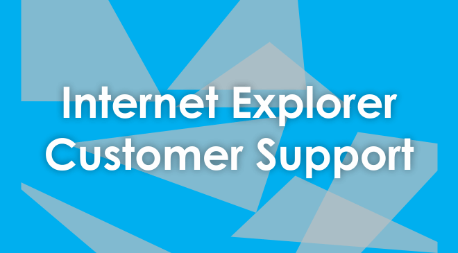 Internet Explorer Customer Service