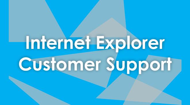 Internet Explorer Customer Service